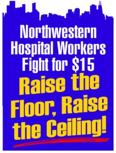 Large_Sign_NMH_Northwestern_Hospital_Workers_Fight_for_15_raise_the_flooor_raise_the_ceiling_v1_06_24_16