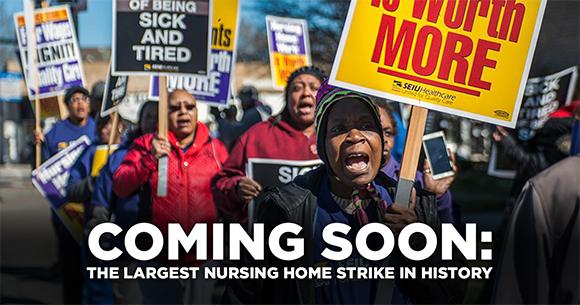 Coming Soon Largest Nursing Home Strike_580