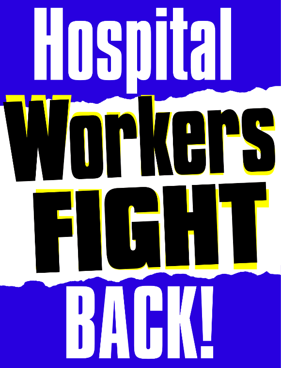 Sign_Hospital_Workers_Fight_Back_CROP_from Labor Day 2017_NO_LOGO_580_SMALL SIEZ