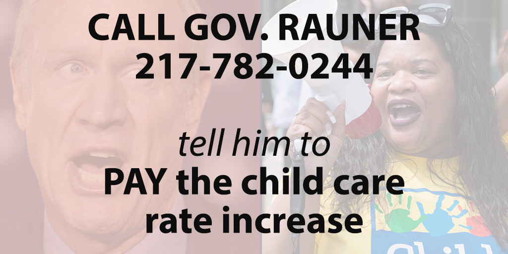 03 - Call Rauner Child Care Rate Increase