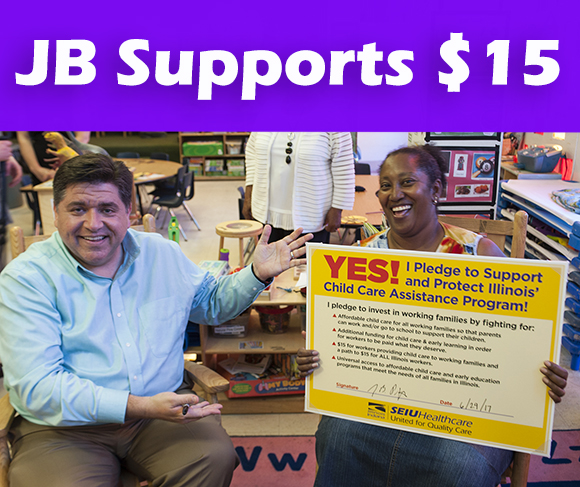 "In of June of 2017, JB Pritzker ""walked a day"" in a child care workers shoes and signed a pledged that included ""a path to a $15 minimum wage for ALL Illinois workers."""